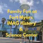 The IMAG offers visitors the opportunity to create new experiences through the exploration of science, technology, engineering, mathematics (STEM), and history with an emphasis on Fort Myers, Florida. | Must Do Visitor Guides MustDo.com