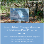 Estero Island Cottage Museum & Matanzas Pass Preserve Must Do Visitor Guides blog article. MustDo.com