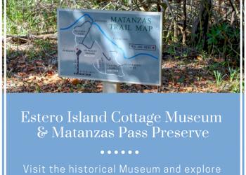 Estero Island Cottage Museum & Matanzas Pass Preserve Must Do Visitor Guides blog article. MustDo.com