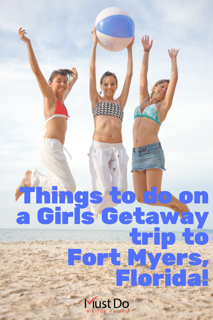 Things to do on a girls getaway trip to Fort Myers, Sanibel and Captiva Island, Florida. Must Do Visitor Guides, MustDo.com.
