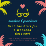 Grab the Girls for a Weekend Getaway to Fort Myers, Sanibel and Captiva Island, Florida. Must Do Visitor Guides, MustDo.com