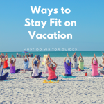 Relaxing on vacation, it's not necessarily cause to completely abandon your fitness goals. You can stay fit on vacation, relax, and have fun at the same time. Here's how to do it. Must Do Visitor Guides, MustDo.com.