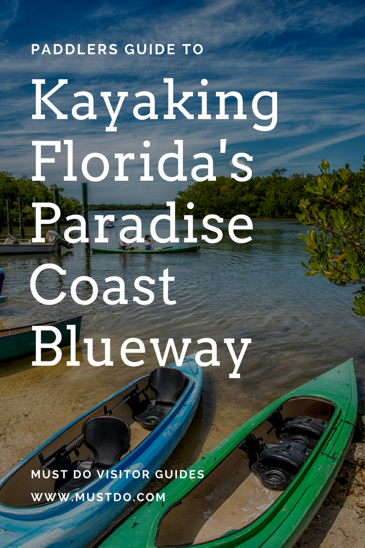 A guide to kayaking Florida's Paradise Coast Blueway. Photo by Jennifer Brinkman. Must Do Visitor Guides, MustDo.com.