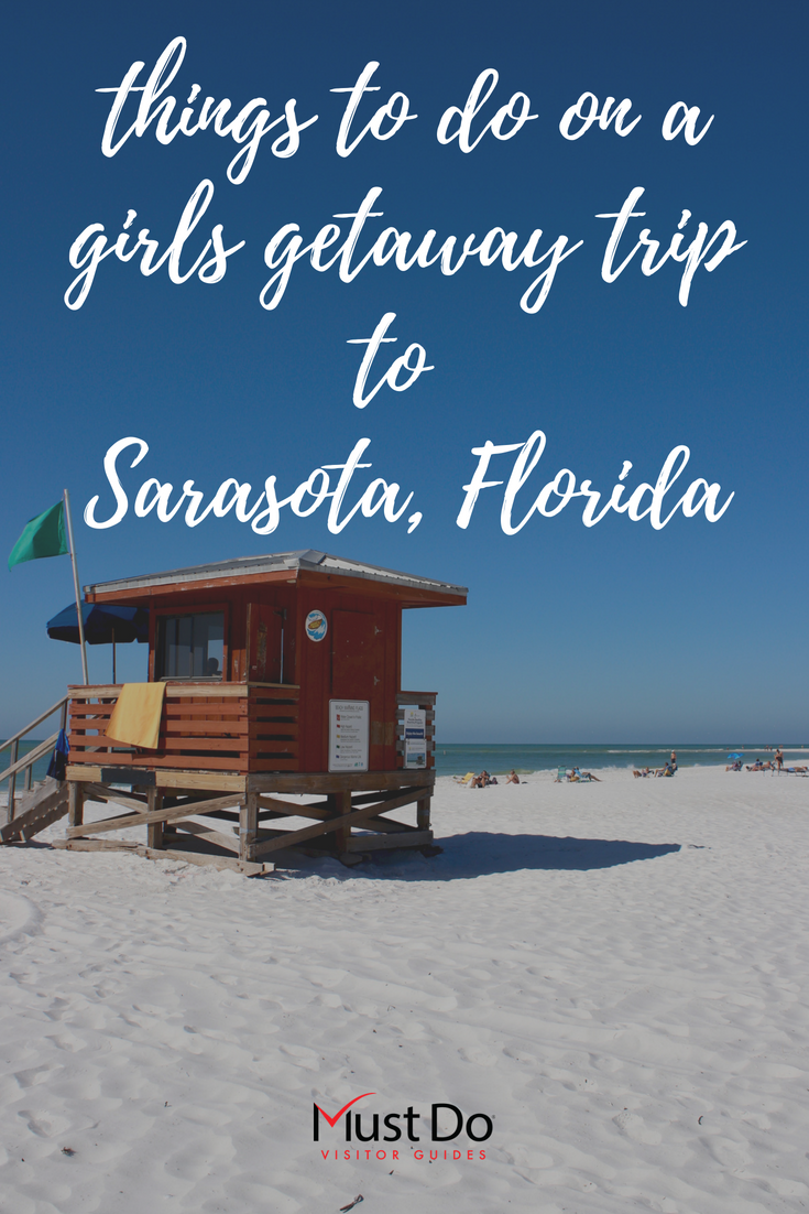 Things to do on a girls getaway trip to Sarasota, Florida. Must Do Visitor Guides, MustDo.com