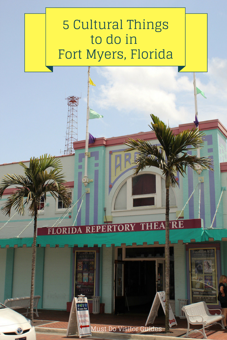 5 Cultural Things to Do in Fort Myers, Florida. Must Do Visitor Guides.