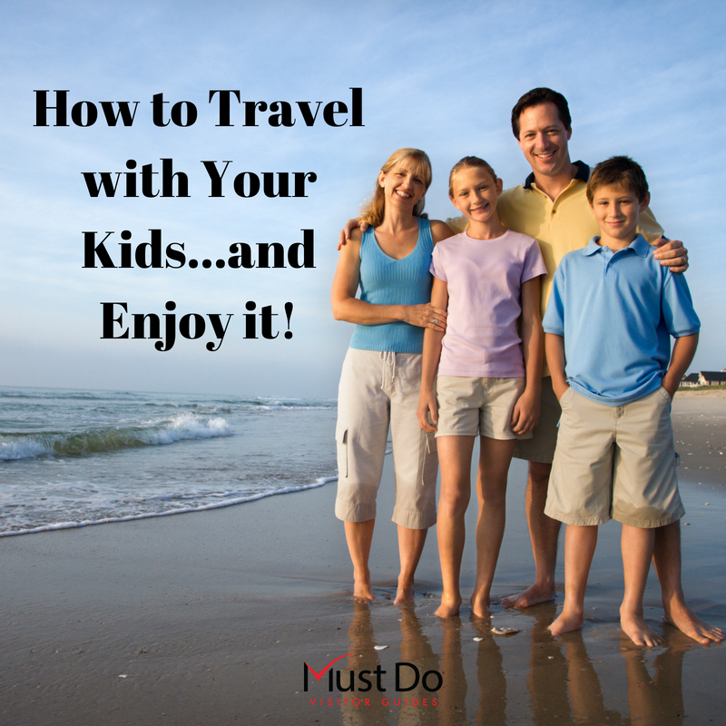 How to Travel With Your Kids and Enjoy it. Practical tips and advice for traveling with kids. Must Do Visitor Guides Southwest Florida travel planning.