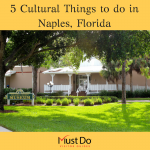 Whether you like to dabble in the arts, attend the theater, or delve into local history, Naples, Florida has many cultural attractions to educate and entertain. Must Do Visitor Guides | MustDo.com
