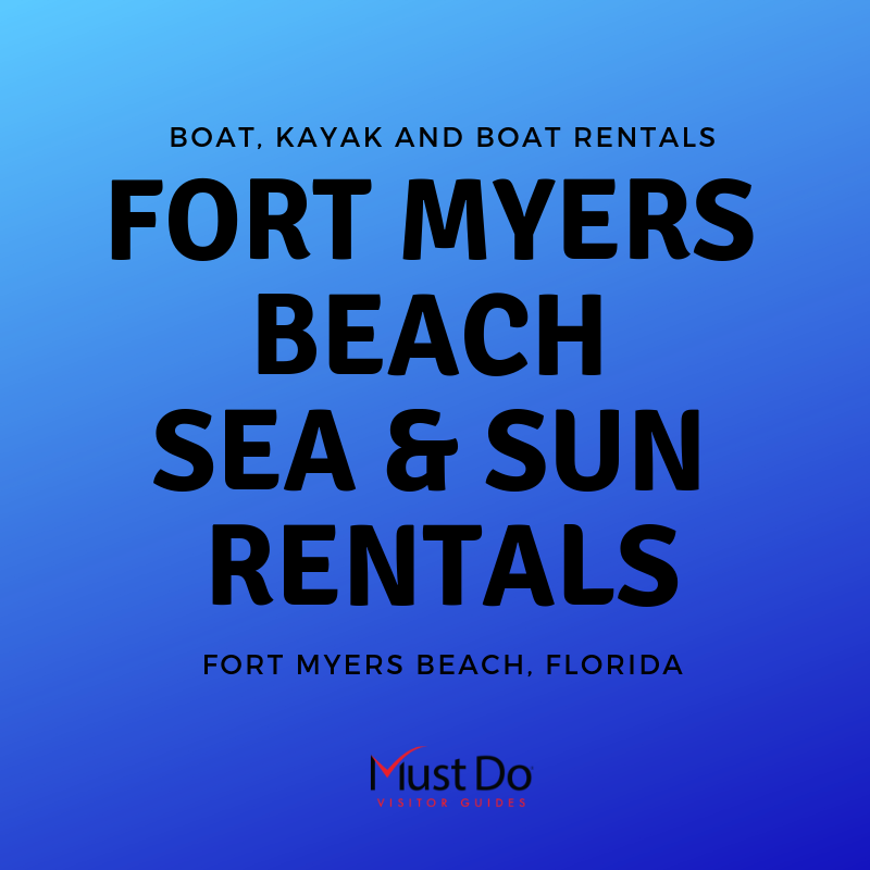 Fort Myers Beach Sea & Sun offers all types and sizes of boats, bikes, and kayaks to rent along with guided eco tours by kayak around Matanzas Pass on Fort Myers Beach, Florida. Must Do Visitor Guides, MustDo.com