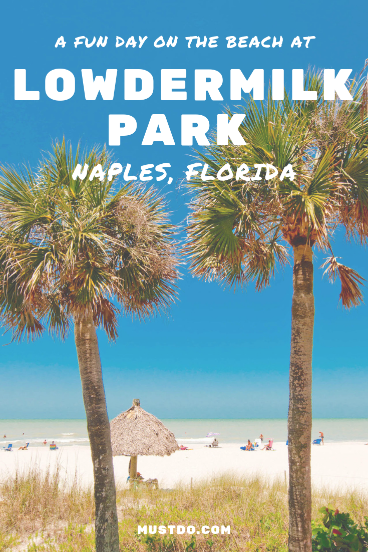 How to spend the perfect beach day at Lowdermilk Park in Naples, Florida. Photo by Debi Pittman Wilkey. Must Do Visitor Guides | MustDo.com