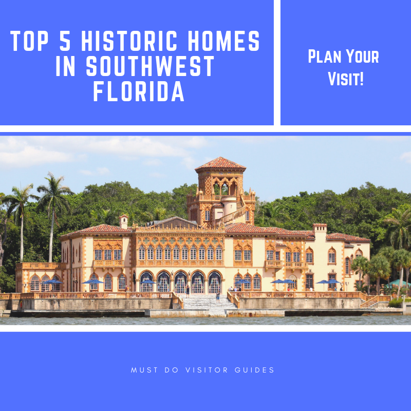 Tour five top Southwest Florida historic homes located in Ellenton, Sarasota, Fort Myers, and Estero. Plan your visit. Must Do Visitor Guides | MustDo.com