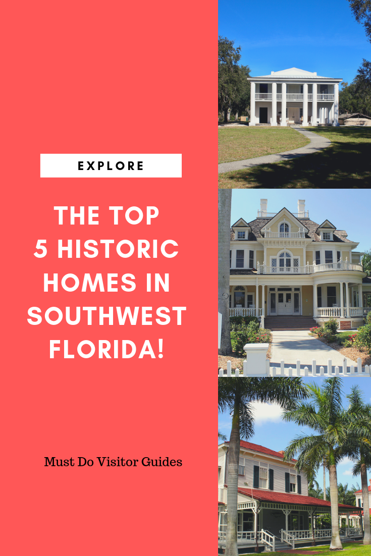 Explore five top Southwest Florida historic homes located in Ellenton, Sarasota, Fort Myers, and Estero. Plan your visit. Must Do Visitor Guides | MustDo.com