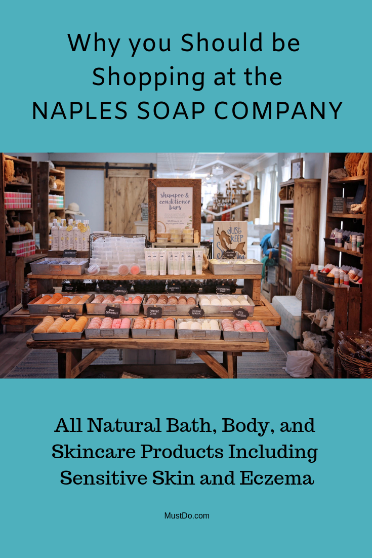 Why you should be shopping at the Naples Soap Company. All Natural Bath, Body, and Skincare Products Including Sensitive Skin and Eczema. Must Do Visitor Guides | MustDo.com