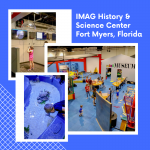 The IMAG History & Science Center in Fort Myers offers kids and adults the opportunity to create new experiences through the exploration of science, technology, engineering, mathematics (STEM), and history with an emphasis on Southwest Florida. Photo by Nita Ettinger. Must Do Visitor Guides | MustDo.com