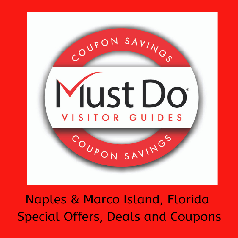 Must Do Visitor Guides coupon savings. Naples & Marco Island, Florida Special Offers, Deals and Coupons