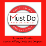 Must Do Visitor Guides Coupon Savings. Sarasota, Florida special offers, deals, and coupons.