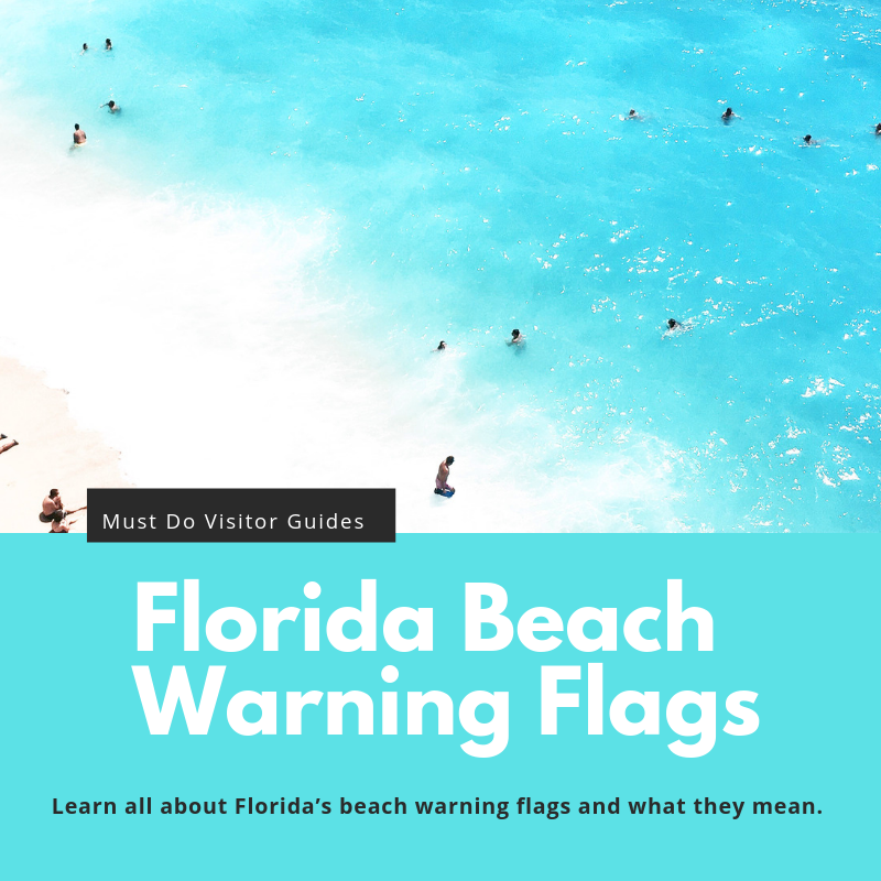 Must Do Visitor Guides Florida Beach Warning Flags Infographic. Learn all about Florida's beach warning flags and what they mean.   MustDo.com