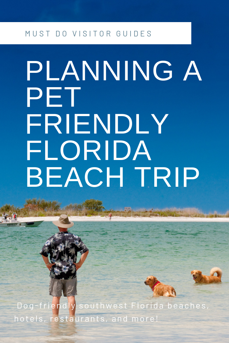 Must Do Visitor Guides Planning a pet-friendly Florida beach trip. Dog-friendly southwest Florida beaches, hotels, restaurants, and more! Photo by Debi Pittman Wilkey. | MustDo.com