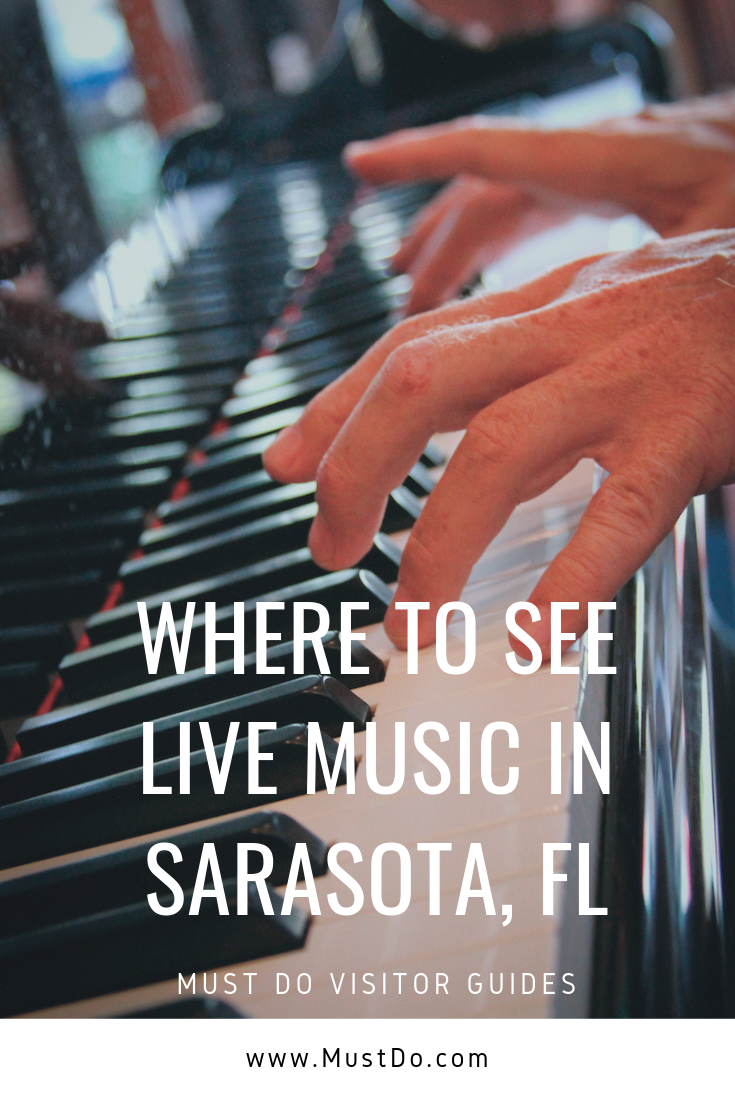 Where to see live music in Sarasota, Florida. 5 of the best spots to hear great live music in Sarasota and Siesta Key, Florida. Must Do Visitor Guides | MustDo.com