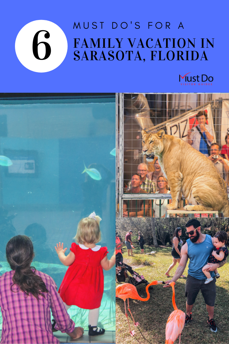 6 Must Do's For A Family Vacation in Sarasota, Florida. Must Do Visitor Guides.