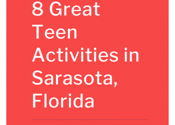 8 Great Teen Activities in Sarasota, Florida.