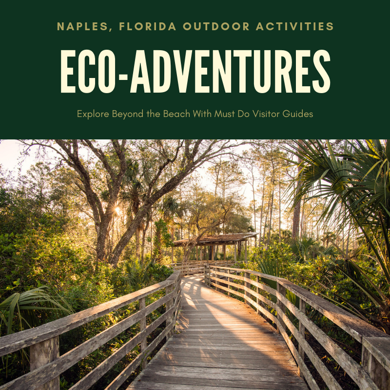 Naples Florida Outdoor Activities. Eco-Adventures. Explore Beyond the Beach With Must Do Visitor Guides.