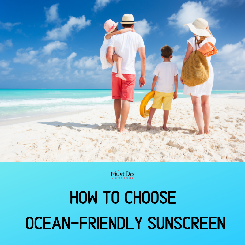 Must Do Visitor Guides How to Choose Ocean-Friendly Sunscreen