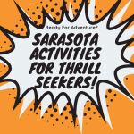 Sarasota, Florida offers activities for thrill-seekers ready for an adventure. Here are five must-do things to do activities and things to do in Sarasota.
