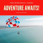 Adventure Awaits! Make your Fort Myers or Sanibel Island, Florida vacation truly memorable with a thrilling flight over Fort Myers Beach with Estero Island Parasail.