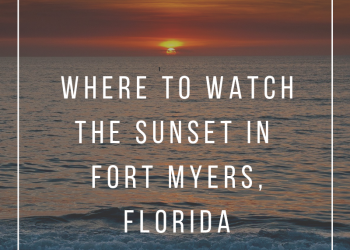 Where to Watch the Sunset in Fort Myers, Florida. MustDo.com