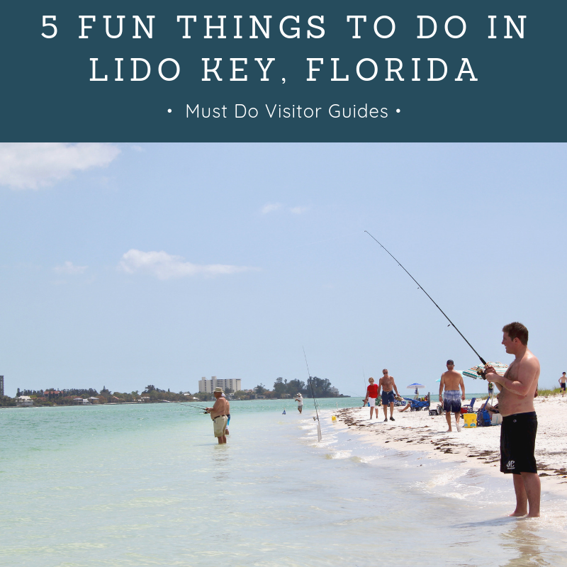 5 Fun Things to do in Lido Key, Florida. Must Do Visitor Guides