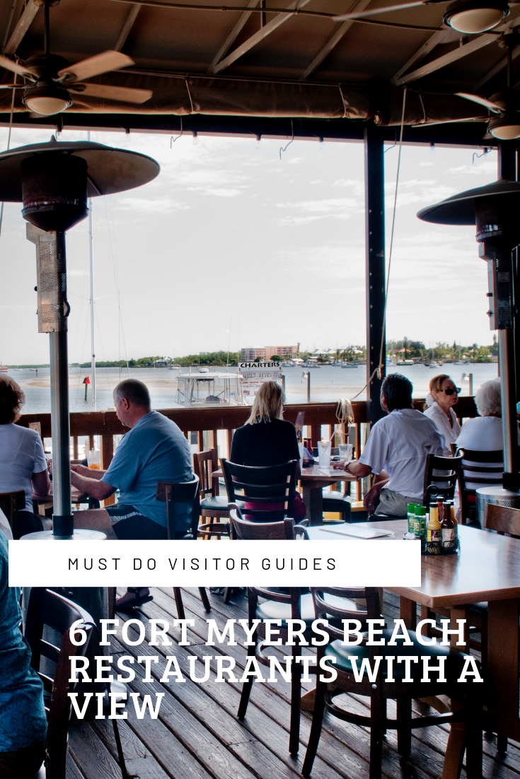 Must Do Visitor Guides Waterfront dining. 6 Fort Myers Beach Restaurants With a View