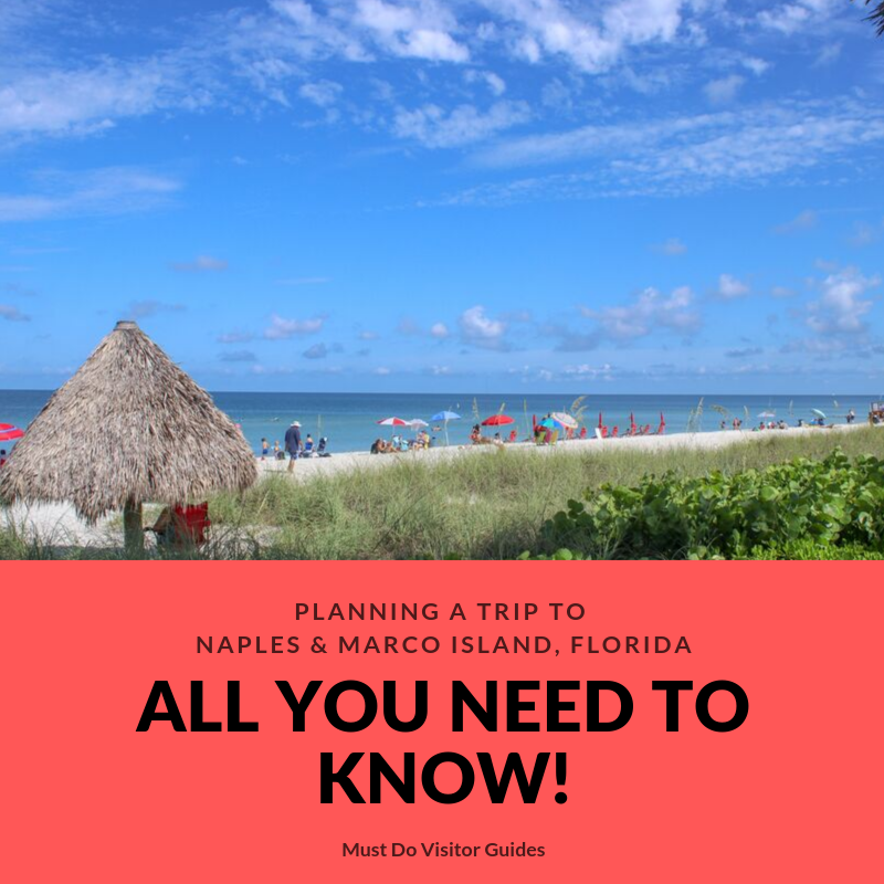 Planning a trip to Naples and Marco Island, Florida. All you need to know! Must Do Visitor Guides.