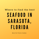 Where to find the best seafood in Sarasota, Florida. Must Do Visitor Guides
