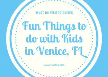 Must Do Visitor Guides Fun Things to do with Kids in Venice, Florida. www.MustDo.com