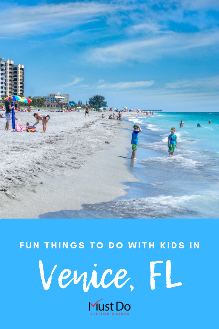 Fun Things to do With Kids in Venice, FL. Must Do Visitor Guides.
