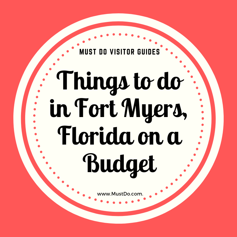 Must Do Visitor Guides - Things to do in Fort Myers, Florida on a budget.