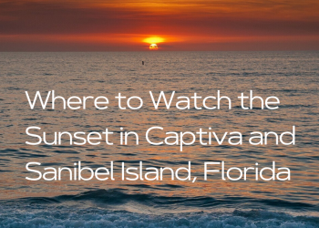 Where to Watch the Sunset in Captiva and Sanibel Island, Florida. A guide to the best places to watch the sunset when you visit or vacation in Sanibel and Captiva Island, Florida. Must Do Visitor Guides