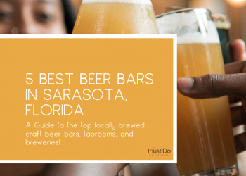 5 Best Beer Bars in Sarasota, Florida. A guide to the top locally brewed craft beer bars, taprooms, and breweries! Must Do Visitor Guides.