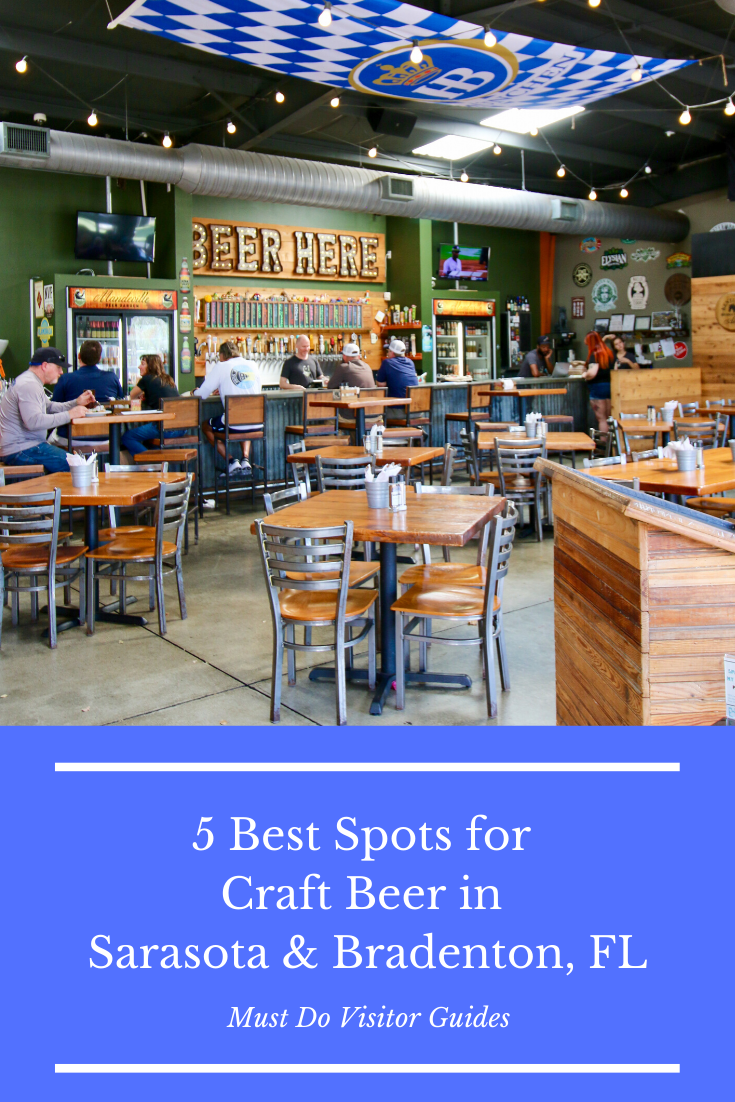 5 Best Spots for Craft Beer in Sarasota & Bradenton, FL. A guide to the top craft beer bars, taprooms, and breweries. Photo by Laurén Ettinger. Must Do Visitor Guides | MustDo.com