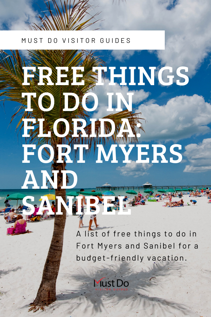 Must Do Visitor Guides Free Things to do in Florida: Fort Myers and Sanibel. A list of free things to do in Fort Myers and Sanibel for a budget-friendly vacation.