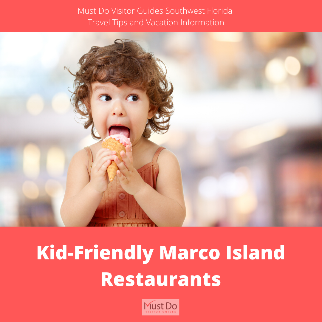 Kid-Friendly Marco Island Restaurants. Make the most of your Florida vacation with these kid-friendly Marco Island restaurants the whole family can enjoy. Must Do Visitor Guides Southwest Florida travel tips and vacation information.