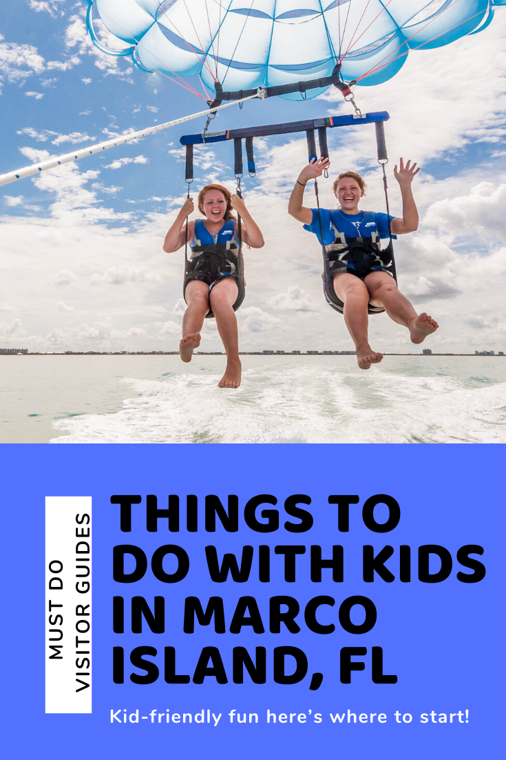 Must Do Visitor Guides Things to do with kids in Marco Island, FL. Kid-friendly fun here's where to start!