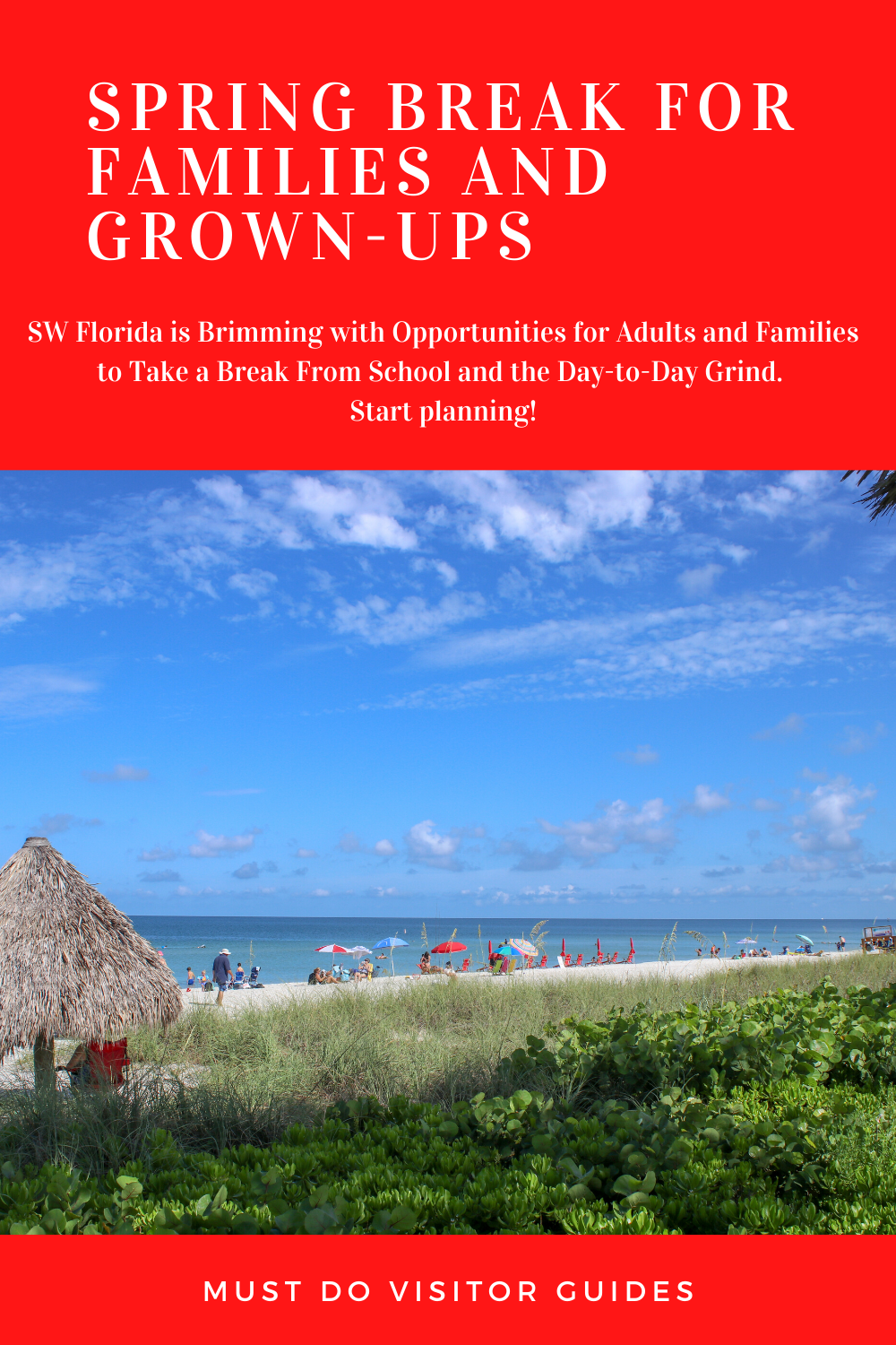 Spring Break for Families and Grown-Ups - SW Florida is brimming with opportunities for adults and families to take a break from school and the day-to-day grind. Start Planning!  Must Do Visitor Guides | MustDo.com