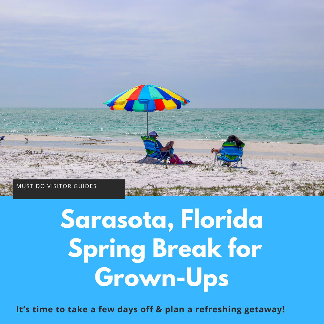 Sarasota, Florida Spring Break for Grown-Ups. Its time to take a few days off for a refreshing getaway! Must Do Visitor Guides | MustDo.com