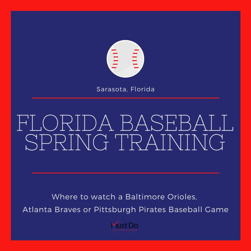Sarasota, Florida Baseball Spring Training. Where to watch a Baltimore Orioles, Atlanta Braves or Pittsburgh Pirates Baseball game. Must Do Visitor Guides | MustDo.com