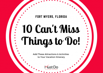 Fort Myers, Florida 10 Can't Miss Things to Do! Add these Attractions & Activities to Your Vacation Itinerary. Must Do Visitor Guides | MustDo.com