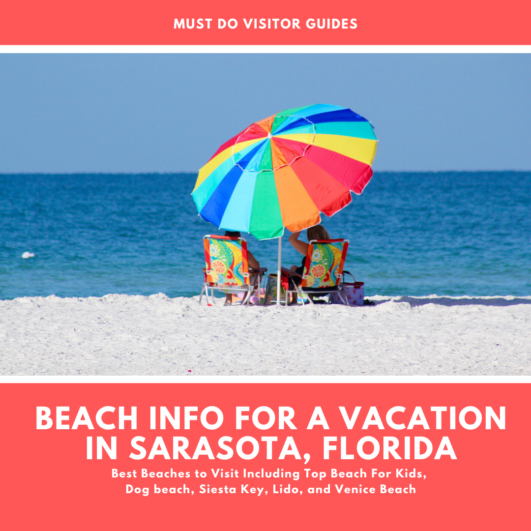 Beach Info for a Vacation in Sarasota, Florida. Top beach for kids, dog beach, Siesta Beach on Siesta Key, Lido Beach, secluded Longboat Key beaches, and Venice Beach - the shark tooth capital of the world. Must Do Visitor Guides | MustDo.com