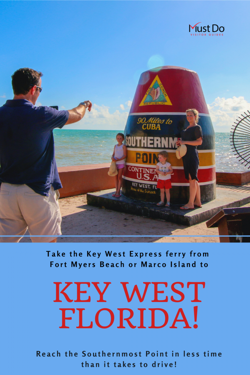Take the Key West Express ferry from Fort Myers Beach or Marco Island to Key West Florida! Reach the Southernmost Point in less time than it takes to drive! Must Do Visitor Guides | MustDo.com