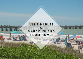 Visit Naples and Marco Island from home with this video. Must Do Visitor Guides | MustDo.com