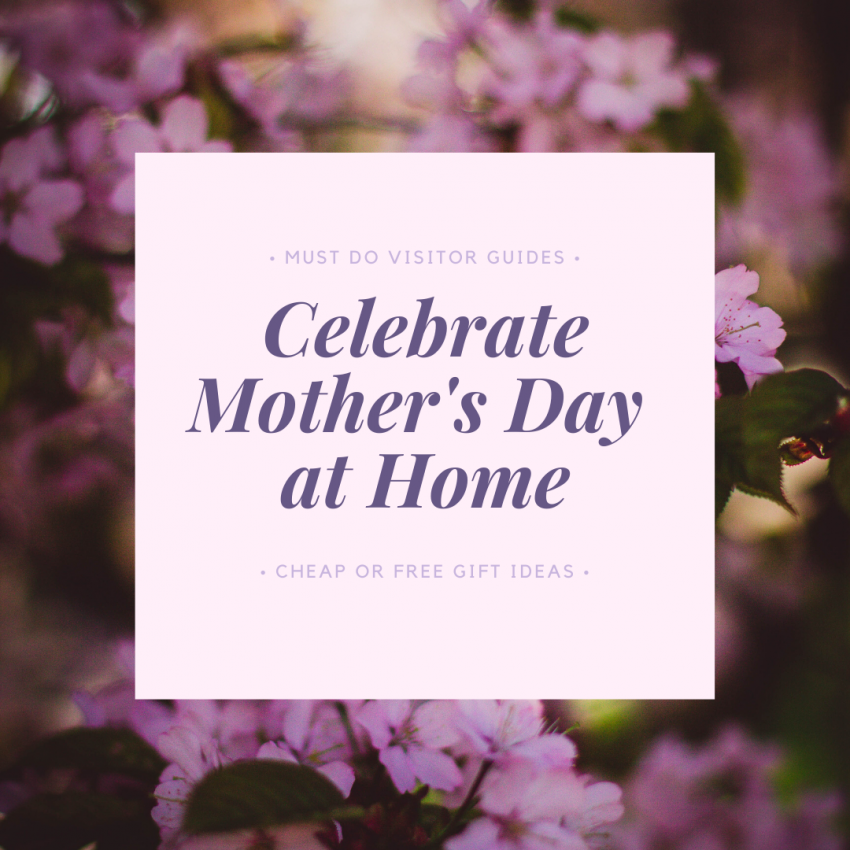 Celebrate Mother's Day at home with this list of easy and free or low-cost gift ideas including a free downloadable Mother's Day coupon template. | Must Do Visitor Guides